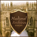 Medieval Archives Podcast512
